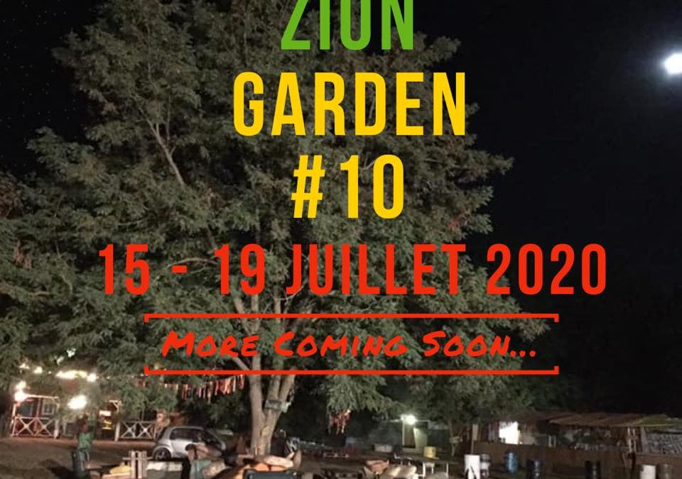 Zion Garden#10 les dates du mois de juillet 2020